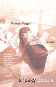 Sneaky People - A Novel ebook by Thomas Berger