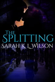 The Splitting - Book Two: The Matsumoto Trilogy ebook by Sarah K. L. Wilson