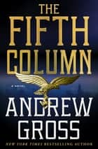 The Fifth Column - A Novel 電子書 by Andrew Gross