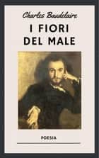 Baudelaire - I fiori del male ebook by Charles Baudelaire