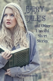 Fairy Tales and Other Fanciful Short Stories