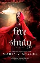 Fire Study ebook by Maria V. Snyder