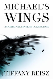 Michael's Wings: An Original Sinners Collection ebook by Tiffany Reisz