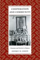 Cooperation and Community - Economy and Society in Oaxaca ebook by Jeffrey H. Cohen