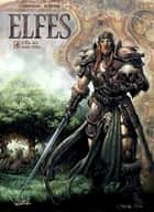Elfes T04 - L'Élu des semi-elfes ebook by Eric Corbeyran, Jean-Paul Bordier