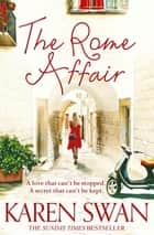 The Rome Affair ebook by Karen Swan