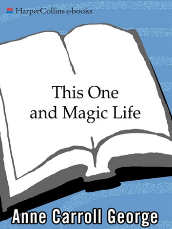 This One and Magic Life - A Novel of a Southern Family ebook by Anne C George
