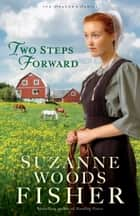 Two Steps Forward (The Deacon's Family Book #3) ebook by Suzanne Woods Fisher