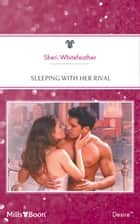 Sleeping With Her Rival ebook by Sheri Whitefeather