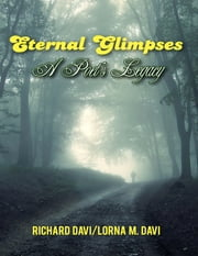 Eternal Glimpses - A Poet's Legacy ebook by Richard Davi,Lorna M. Davi