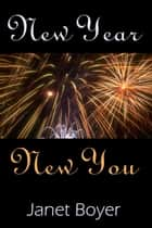 New Year, New You ebook by Janet Boyer