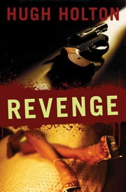 Revenge ebook by Hugh Holton