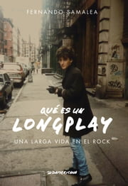 Qué es un Long Play - Una larga vida en el rock ebook by Fernando Pedro Samalea