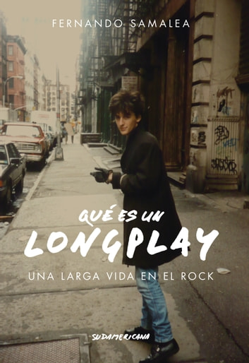 Qué es un Long Play - Una larga vida en el rock ekitaplar by Fernando Samalea
