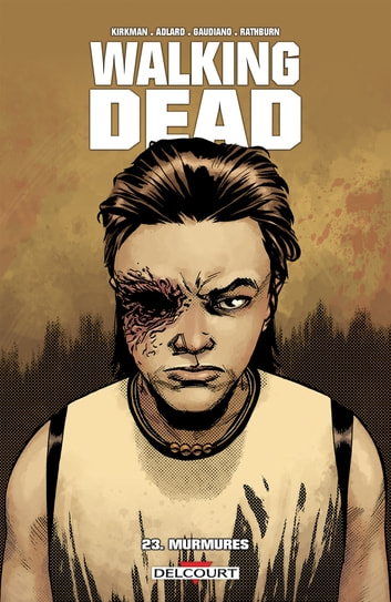 Walking Dead T23 - Murmures eBook by Robert Kirkman,Charlie Adlard,Stefano Gaudiano