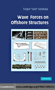 Wave Forces on Offshore Structures ebook by Sarpkaya, Turgut 'Sarp'