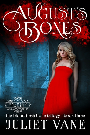 August's Bones ebook by Juliet Vane
