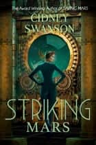 Striking Mars - Book Five in the Saving Mars Series ebook by Cidney Swanson