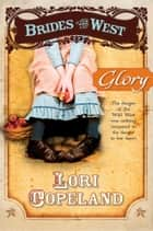 Glory ebook by Lori Copeland