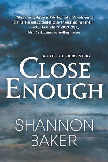 Close Enough - A Kate Fox Short Story ebook by Shannon Baker