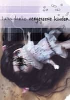 Vergessene Kinder ebook by Luna Darko