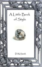 A Little Book of Style ebook by Dulcinea Norton-Smith