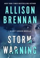 Storm Warning - A Lucy Kincaid Novella 電子書 by Allison Brennan