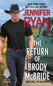 The Return of Brody McBride - Book One: The McBrides ebook by Jennifer Ryan