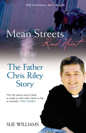 Mean Streets, Kind Heart The Father Chris Riley Story ebook by Sue Williams