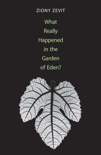 what really happened in the garden of eden ebook de ziony zevit 9780300195330 rakuten kobo