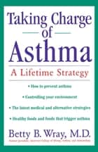 Taking Charge of Asthma ebook by Betty B. Wray