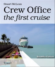 Crew Office: the first cruise ebook by Stuart McLean