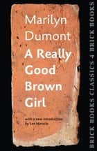A Really Good Brown Girl ebook by Marilyn Dumont, Lee Maracle