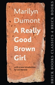A Really Good Brown Girl ebook by Marilyn Dumont,Lee Maracle