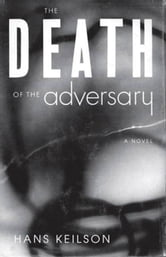 The Death of the Adversary - A Novel ebook by Hans Keilson