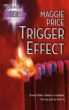 Trigger Effect ebook by Maggie Price