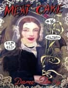 Meat Cake: Volume 16 ebook by Dame Darcy