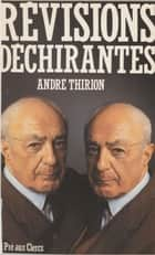 Révisions déchirantes eBook by André Thirion