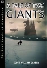 A Tale of Two Giants ebook by Scott William Carter