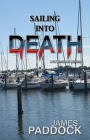 Sailing into Death ebook by James Paddock