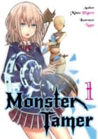 Monster Tamer: Volume 1 ebook by Minto Higure