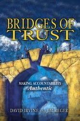 Bridges of Trust: Making Accountability Authentic ebook by David Irvine,Jim Reger