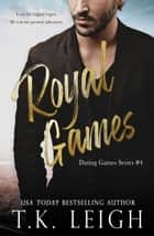 Royal Games ebook by T.K. Leigh