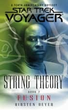 Star Trek: Voyager: String Theory #2: Fusion ebook by Kirsten Beyer