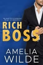 Rich Boss ebook by Amelia Wilde