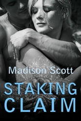 Staking Claim ebook by Madison Scott