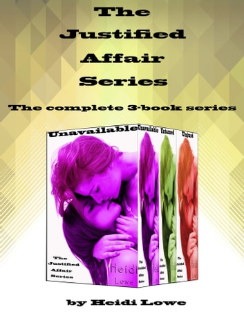 Justified Affair Boxed Set ebook by Heidi Lowe