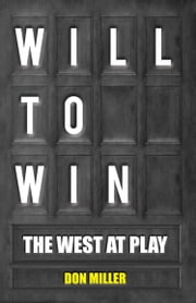 Will to Win - The West At Play ebook by Don Miller