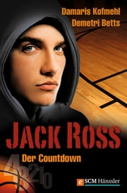 Jack Ross - Der Countdown ebook by Damaris Kofmehl,Demetri Betts