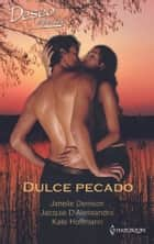 Dulce pecado - Dulce pecado - Dulce pecado ebook by Janelle Denison